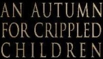 An Autumn for Crippled Children